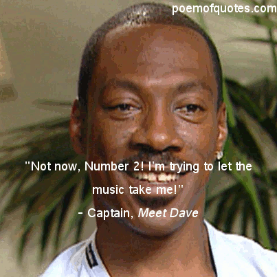 A quote from Meet Dave.