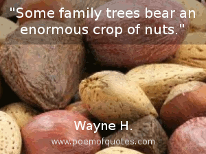 A quote about families and nuts