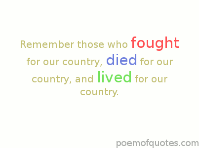 Remember those who have fought for our country.