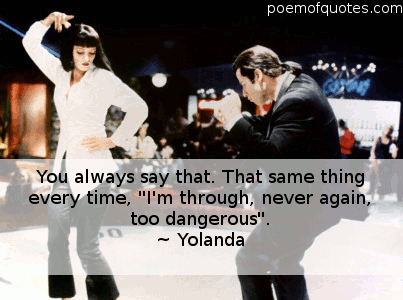 A line from the movie Pulp Fiction