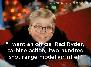 Ralphie giving a famous Christmas Story quote